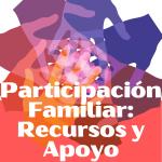 PARTICIPACIÓN FAMILIAR Y RECURSOS